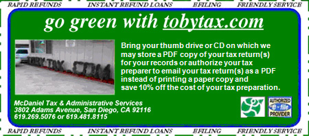 Go green - bring a thumb drive on which we can save your tax return or authorize your tax preparer to seind it via email and save 10% on your tax preparation